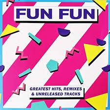 <b>Greatest Hits</b> (Remixes & Unreleased Tracks) by <b>Fun Fun</b> on ...