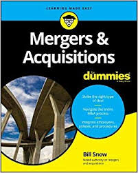 <b>Mergers &</b> Acquisitions For Dummies: Amazon.co.uk: <b>Bill Snow</b> ...