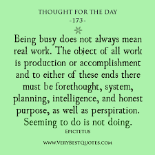 Thought For The Day: Being busy does not always mean real work ... via Relatably.com