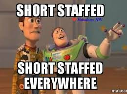 Short staffed. Short staffed everywhere. Nurse humor. Nursing ... via Relatably.com