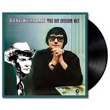 <b>Hank</b> Williams The <b>Roy Orbison</b> Way (Vinyl) | JB Hi-Fi