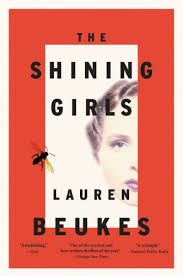 The Shining Girls: A Novel eBook: Beukes, Lauren ... - Amazon.com