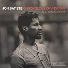<b>Jon Batiste</b>* - <b>Chronology</b> Of A Dream: Live At The Village Vanguard ...