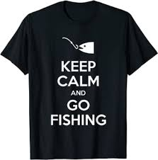 Keep Calm And Go Fishing T-Shirt T-Shirt: Clothing - Amazon.com