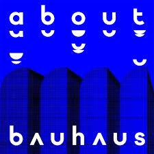 About Bauhaus