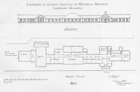 Premises   Institute of Historical ResearchPlan of temporary buildings