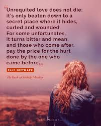 quotes that capture the pain and misery of unrequited love here are 12 quotes that will not only capture the pathos of this emotion but also show you that more people have suffered in unrequited love than you know