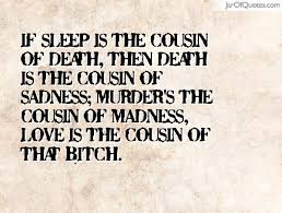 Cousin Of Death Quotes - Jar of Quotes via Relatably.com