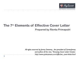The 7 Elements of a Highly Effective Cover Letter The 7th Elements of Effective Cover Letter Prepared by Rienta Primaputri All rights reserved by Jimmy ...