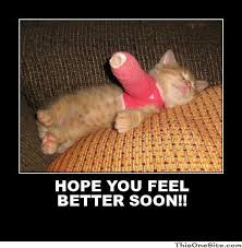 HOPE YOU FEEL BETTER SOON!!... - This One Site via Relatably.com