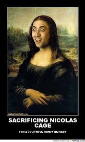 SACRIFICING NICOLAS CAGE ... - Nicholas Cage Mona Lisa Meme ... via Relatably.com