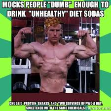 "Mocks people ""dumb"" enough to drink ""unhealthy"" diet sodas Chugs 5 ... via Relatably.com"