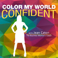 pod fanatic podcast color my world confident confidence l color my world confident confidence l business women l career l coach l mentor l