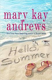 <b>Hello</b>, <b>Summer</b>: A Novel: Andrews, Mary Kay: 9781250256928 ...