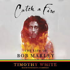 <b>Catch</b> a Fire: The Life of <b>Bob Marley</b> by Timothy White - Audiobooks ...