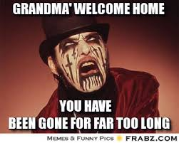 Grandma' welcome home ... - King Diamond Meme Generator Captionator via Relatably.com