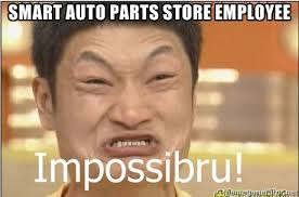 smart auto parts store employee - Impossibru Guy | Meme Generator via Relatably.com