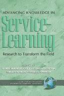 <b>Advancing Knowledge in Service-learning</b>: Research to Transform ...