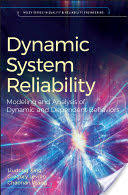 <b>Dynamic System</b> Reliability: Modeling and Analysis of Dynamic and ...
