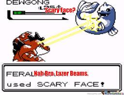 Scary Face? Please! by kiwikidd - Meme Center via Relatably.com