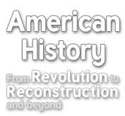 essays lt american history from revolution to reconstruction and beyond logo american history   from revolution to reconstruction and what happened afterwards