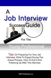 a job interview success guide for the young professional ebook by a job interview success guide for the young professional ebook by kms publishing 1230000017299 kobo