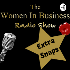 The Women In Business Radio Show - Extra Snaps