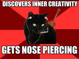 Discovers inner creativity Gets nose piercing - Berklee Cat ... via Relatably.com