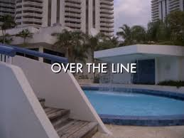"""<b>Over the Line</b>"" 