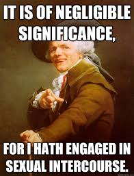 It is of negligible significance, For I hath engaged in sexual ... via Relatably.com