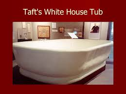 Image result for a picture of  the tub for taft