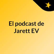 El podcast de Jarett EV