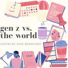 gen z vs. the world