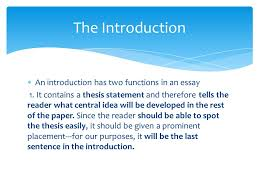 writing the introduction and the thesis statement career research  an introduction has two functions in an essay  it contains a thesis statement