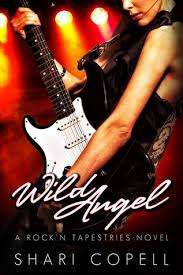 Wild Angel (Rock'<b>n Tapestries</b>, #2) by Shari Copell