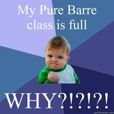 My Pure Barre class is full WHY?!?!?! - Success Kid - quickmeme via Relatably.com