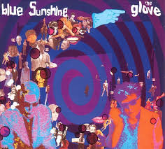 The <b>Glove's</b> '<b>Blue Sunshine</b>' to be reissued as 2LP set on blue vinyl ...