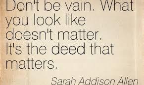 Vanity Is Good Quotes. QuotesGram via Relatably.com
