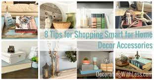 Small Picture 8 Tips for Shopping Smart for Home Decor Accessories
