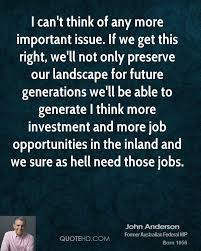 john anderson quotes quotehd i can t think of any more important issue if we get this right
