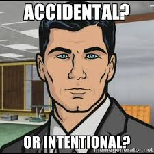 Accidental? Or intentional? - Archer | Meme Generator via Relatably.com