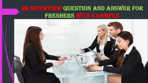 hr interview questions and answers for freshers best examples hr interview questions and answers for freshers best examples
