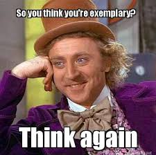 Meme Maker - So you think you're exemplary? Think again Meme Maker! via Relatably.com