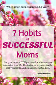 habits of successful moms spunky moms