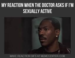 Mrw The Doctor Asks If I'm Sexually Active by myreactionwhen ... via Relatably.com