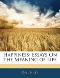 essay on the meaning of life keepsmiling ca essays on the meaning of life Tio ipdns hu