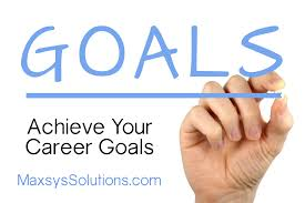 achieve your career goals maxsys solutions achieve your career goals