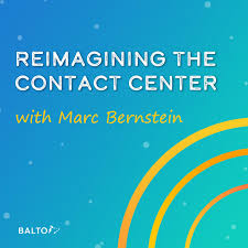 Reimagining The Contact Center - with Marc Bernstein
