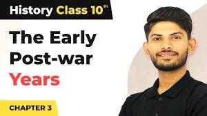 The Early <b>Post</b>-<b>war Years</b> - The Making of a Global World | Class 10 ...