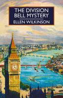 <b>The Division Bell</b> Mystery - Ellen Wilkinson - Google Books